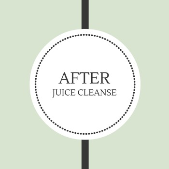 after cleanse